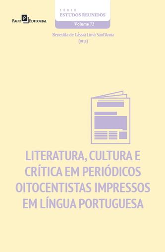 Literatura, cultura e crítica em periódicos oitocentistas impressos em língua portuguesa