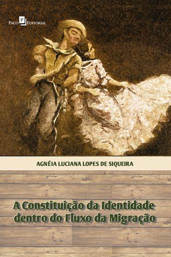 A Constituição da Identidade dentro do Fluxo da Migração
