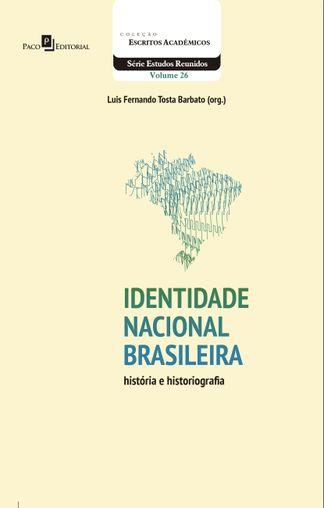 Identidade Nacional Brasileira: História e Historiografia