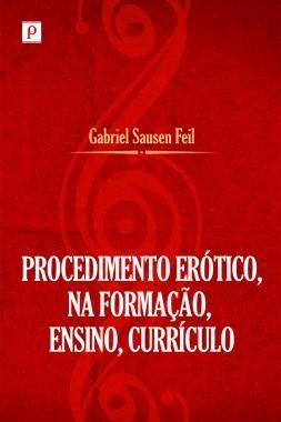 Procedimento erotico na formacao, ensino, curriculo