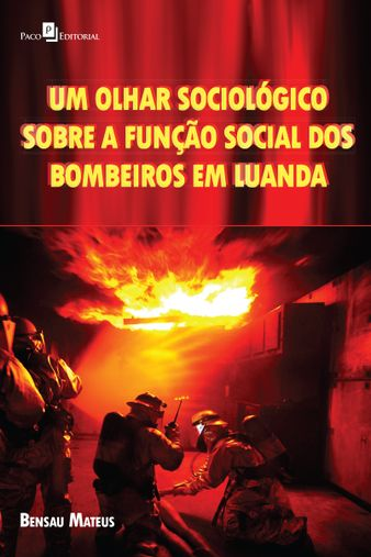 Um Olhar Sociológico sobre a Função Social dos Bombeiros em Luanda