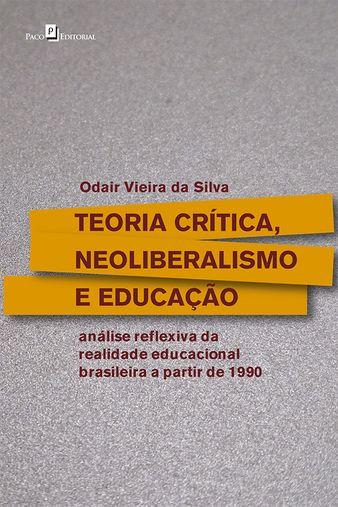 Teoria crítica, neoliberalismo e educação