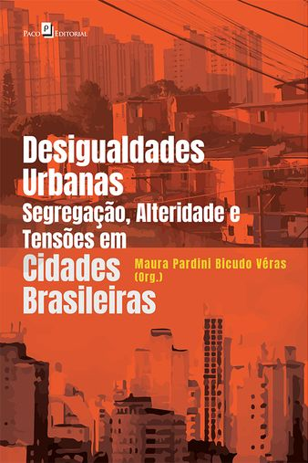 Desigualdades Urbanas, Segregação, Alteridade e Tensies em Cidades Brasileiras