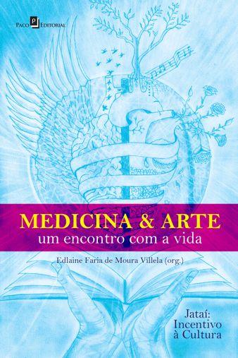 Medicina & Arte: um encontro com a vida