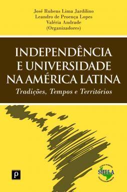 Independência e universidade na América Latina