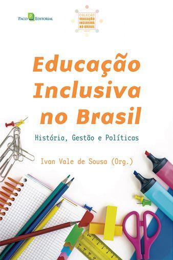 Educação Inclusiva no Brasil (Vol. 01)