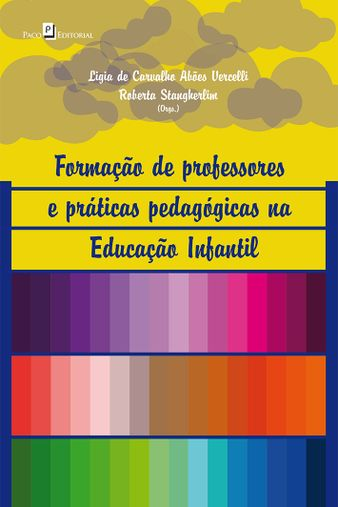Formação de Professores e Práticas Pedagógicas na Educação Infantil