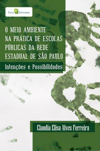 O Meio Ambiente na Pratica de Escolas Publicas da Rede Estadual de Sao Paulo