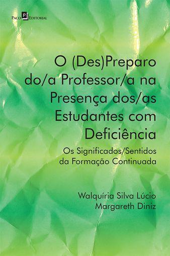 O (Des)Preparo do/a Professor/a na Presença dos/as Estudantes com Deficiência