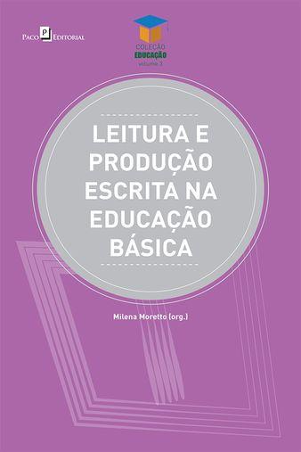 Leitura e Produção Escrita na Educação Básica