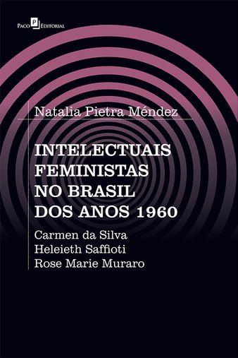 Intelectuais Feministas no Brasil dos Anos 1960