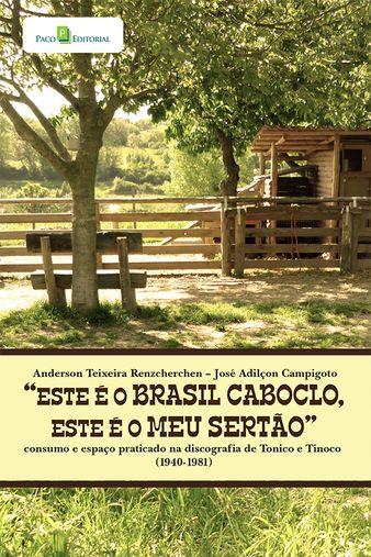 Este é o Brasil Caboclo, este é o Meu Sertão