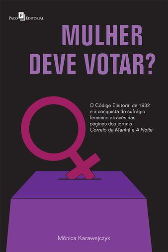Mulher deve votar?