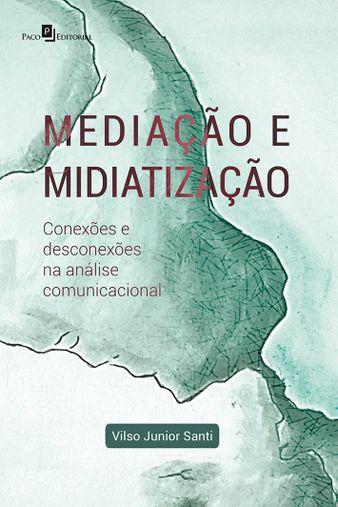 Mediação e Midiatização