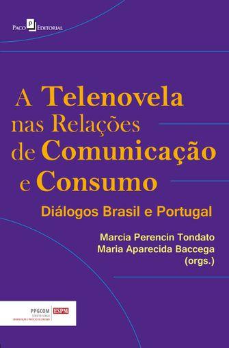 A Telenovela nas Relações de Comunicação e Consumo