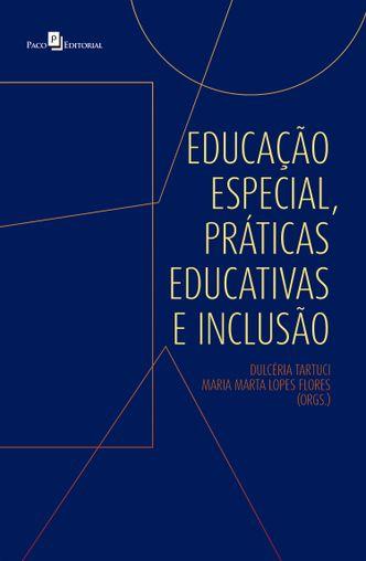 Educação especial, práticas educativas e inclusão