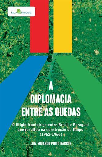 A diplomacia entre as quedas
