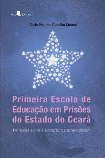 Primeira Escola de Educação em Prisões do Estado do Ceará