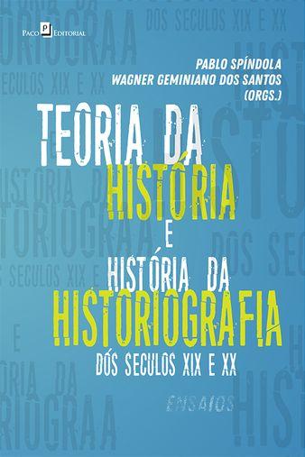 Teoria da História e História da Historiografia Brasileira dos séculos XIX e XX