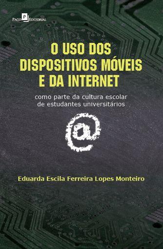 O uso dos dispositivos móveis e da internet