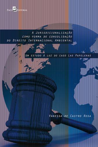 A Jurisdicionalização como Forma de Consolidação do Direito Internacional Ambiental