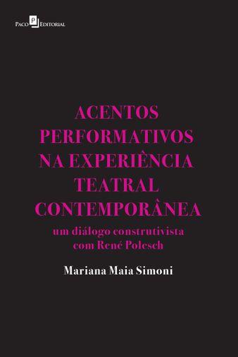 Acentos Performativos na Experiência Teatral Contemporânea