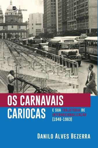 Os Carnavais Cariocas e sua Trajetória de Internacionalização (1946-1963)