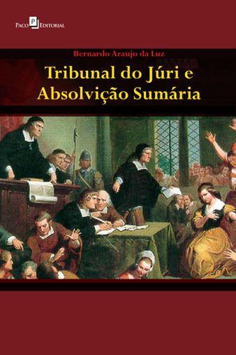 Tribunal do júri e absolvição sumária