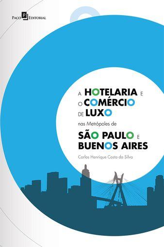 A hotelaria e o comércio de luxo nas metrópoles de São Paulo e Buenos Aires
