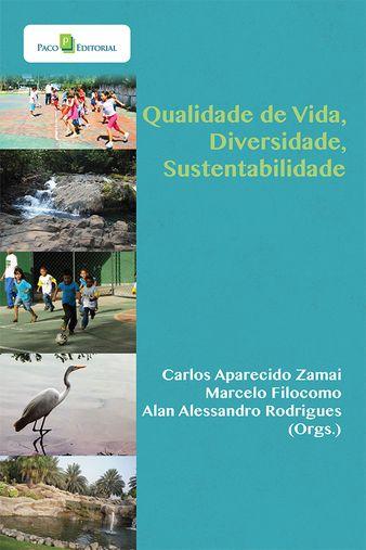 Qualidade de Vida, Diversidade, Sustentabilidade