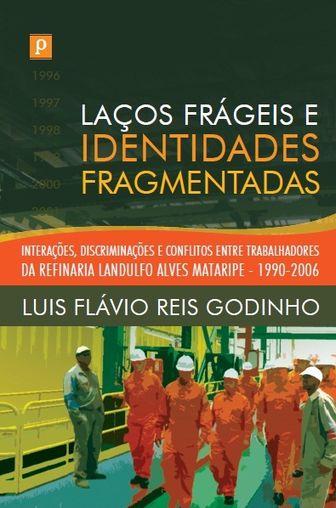 Laços frágeis e  identidades fragmentadas