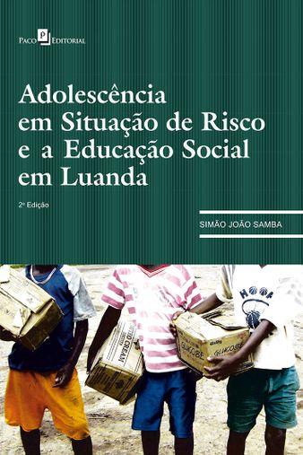 Adolescência em Situação de Risco e a Educação Social em Luanda (2ª edição)