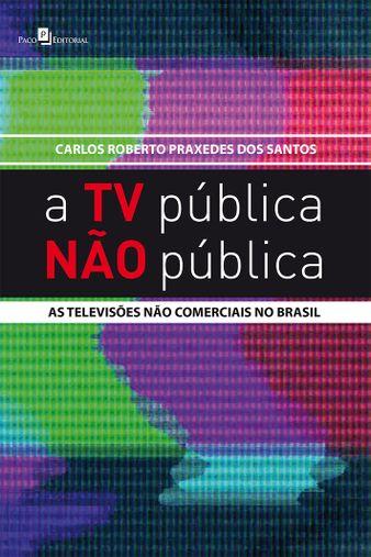 A TV Pública Não Pública