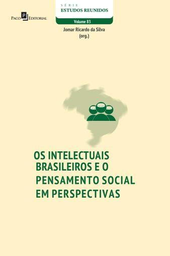 Os intelectuais brasileiros e o pensamento social em perspectivas