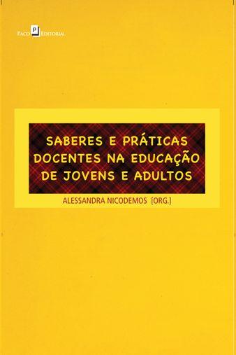 Saberes e Práticas Docentes na Educação de Jovens e Adultos