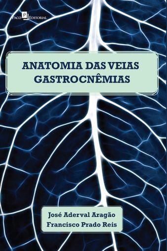 Anatomia das veias gastrocnêmias em Cadáveres Humanos Adultos