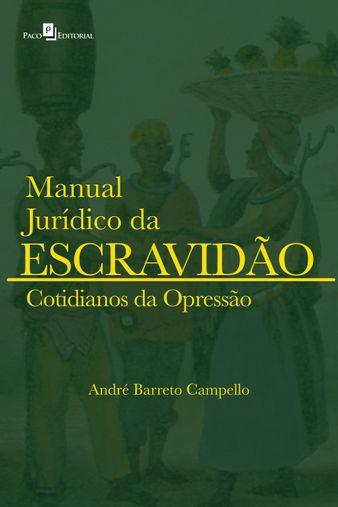 Manual Jurídico da Escravidão (vol. 2)