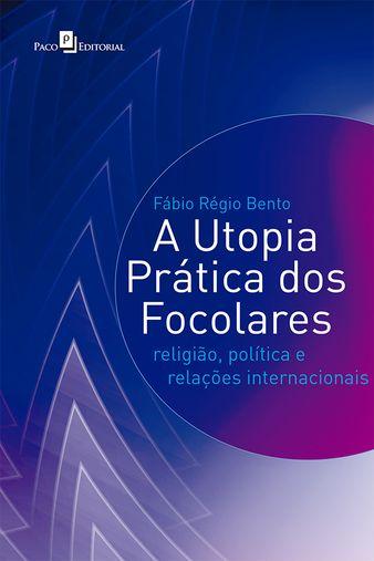 A utopia prática dos Focolares: religião, política e relações internacionais