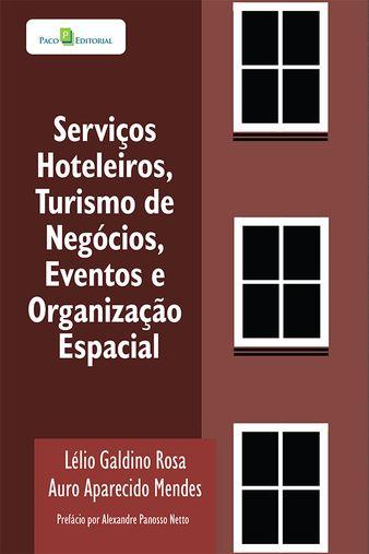 Serviços hoteleiros, turismo de negócios, eventos e organização espacial