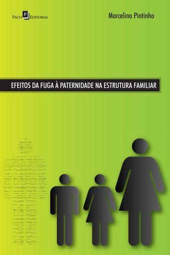 Efeitos da Fuga à Paternidade na Estrutura Familiar