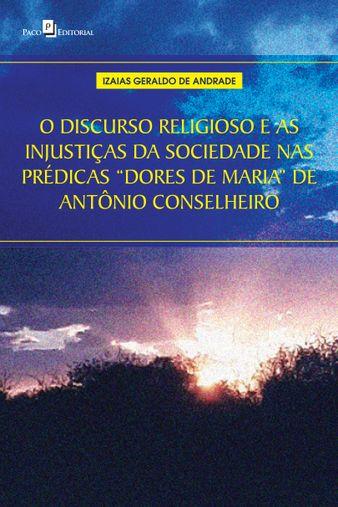 """O discurso religioso e as injustiças da sociedade nas prédicas """"Dores de Maria"""" de Antônio Conselheiro"""