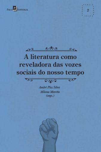 A literatura como reveladora das vozes sociais do nosso tempo