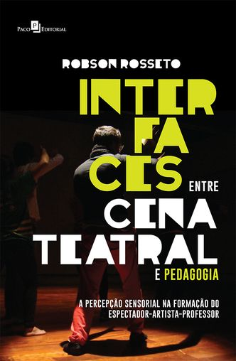 Interfaces entre Cena Teatral e Pedagogia