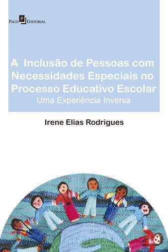 A Inclusão de Pessoas com Necessidades Especiais no Processo Educativo Escolar