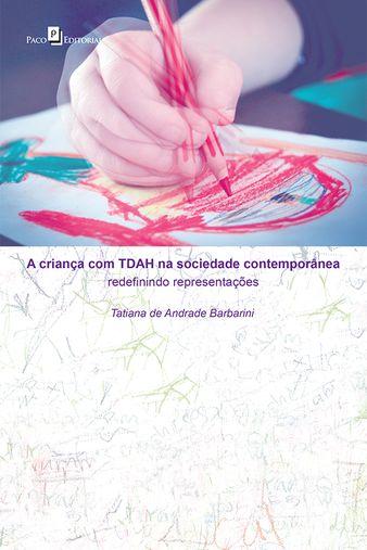 A Criança com TDAH na Sociedade Contemporânea