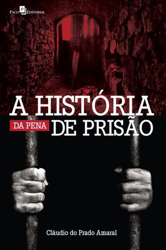A História da Pena de Prisão