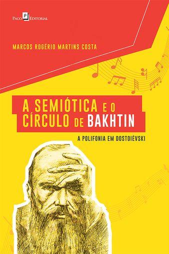A Semiótica e o Círculo de Bakhtin