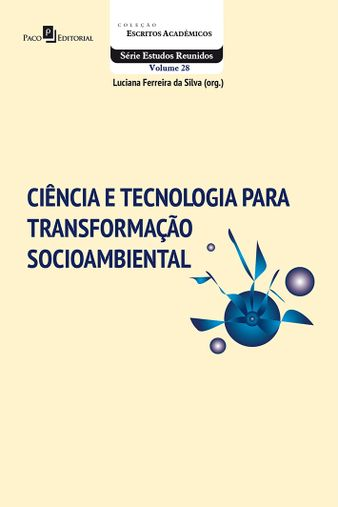 Ciência e Tecnologia para Transformação Socioambiental