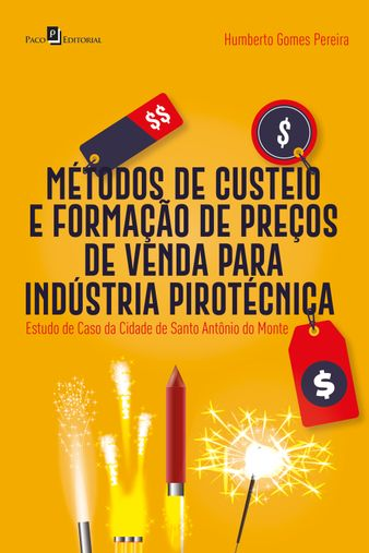 Métodos de custeio e formação de preços de venda para indústria pirotécnica