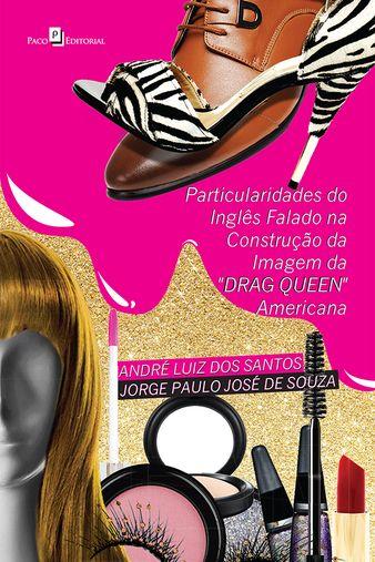 Particularidades do Inglês Falado na Construção da Imagem da Drag Queen Americana